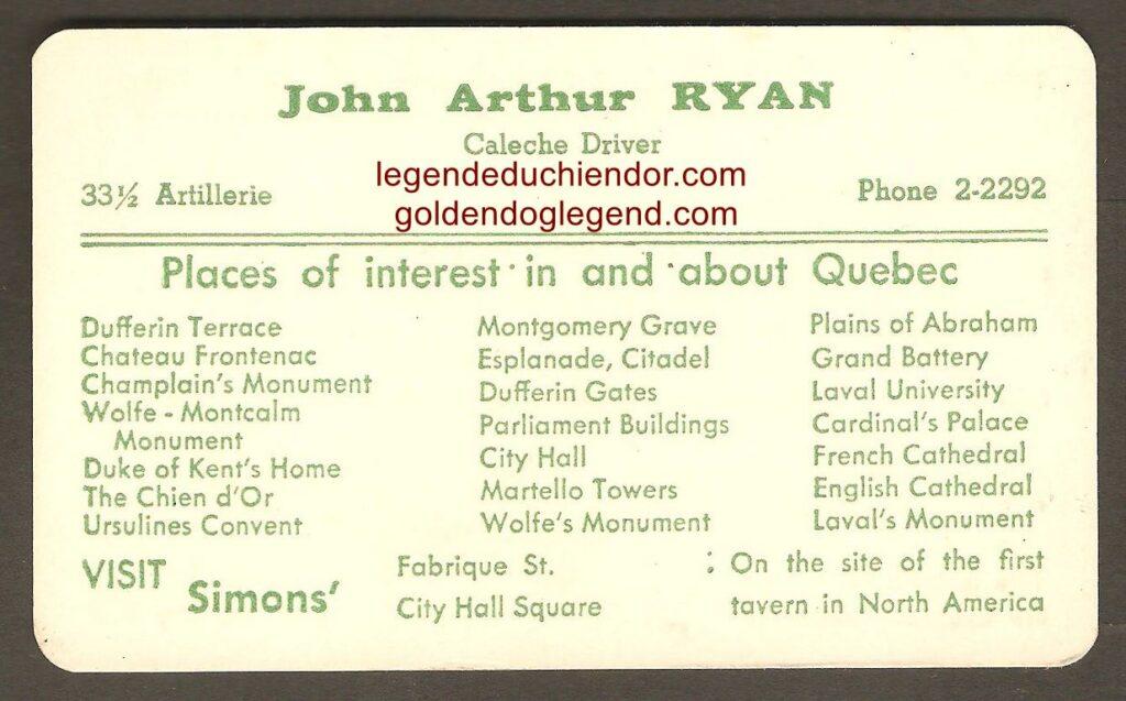 Une troisième carte d'affaires de Simons' où le site du Chien d'Or est mentionné comme attraction touristique de la ville de Québec. Cette carte est de 1952 et le caléchier mentionné au verso est John Arthur Ryan.