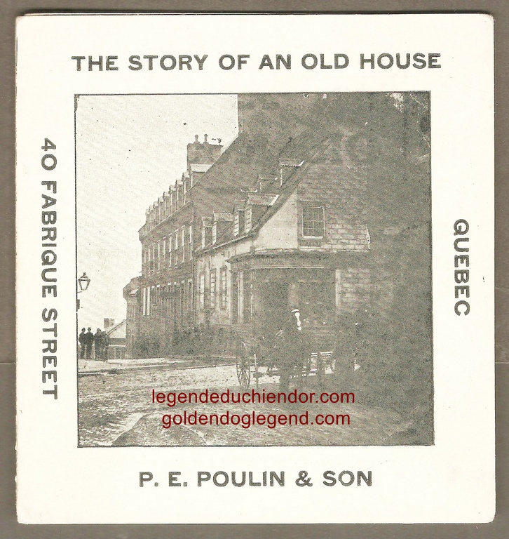 Un autre dépliant publicitaire du même commerce (dont la raison sociale est cette fois-ci P. E. Poulin & Sons). L'accent est ici mis sur l'histoire de la maison du Chien d'Or, à laquelle la légende est associée.